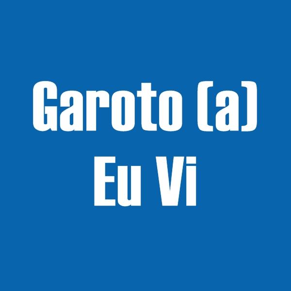Garoto(a) Eu Vi