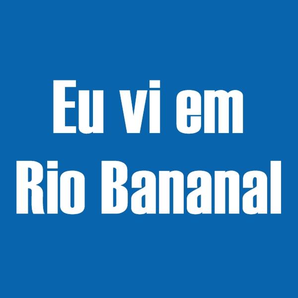Eu Vi em Rio Bananal